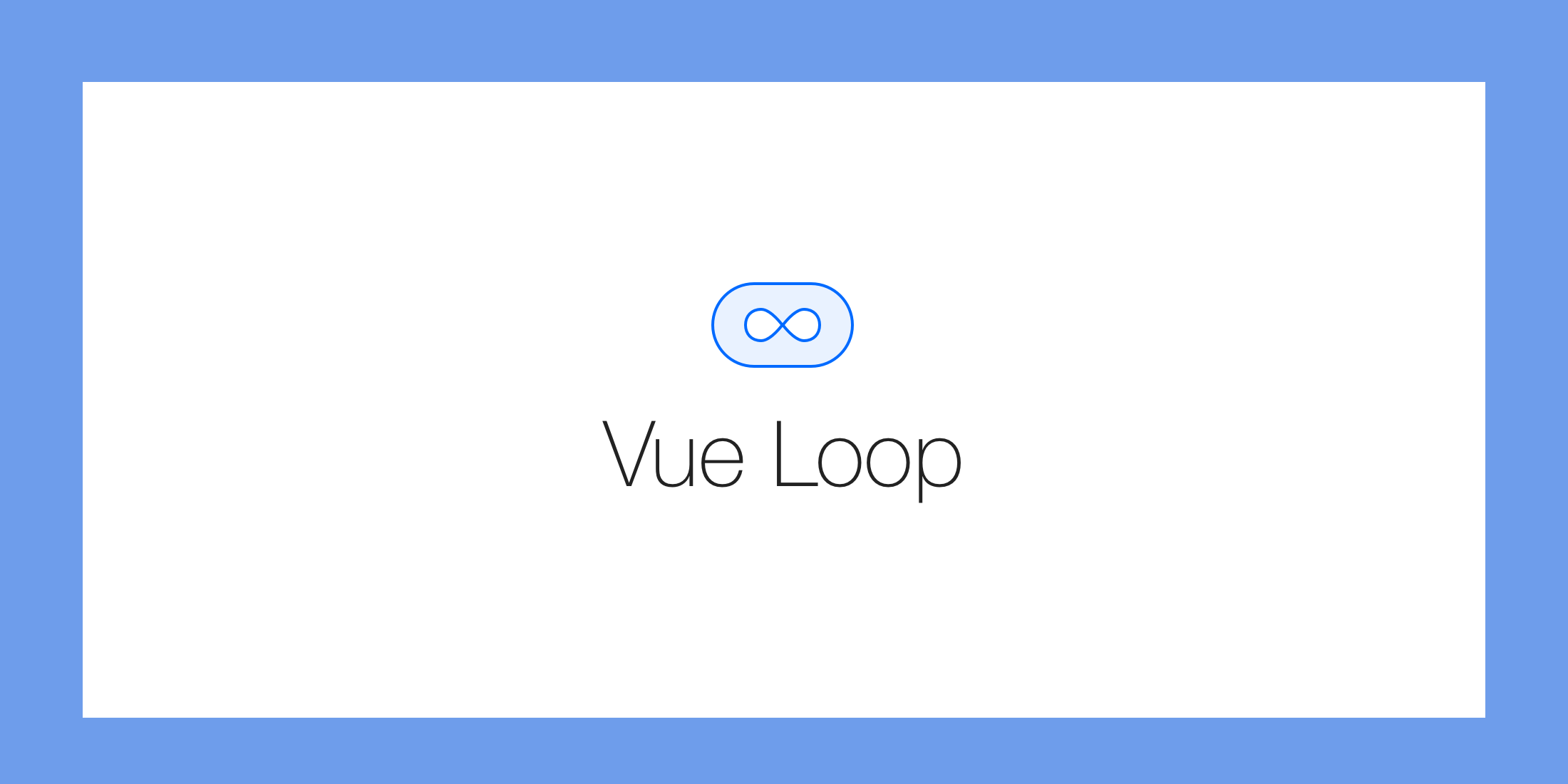 Vue Loop – Infinite Content Looping for Vue.js